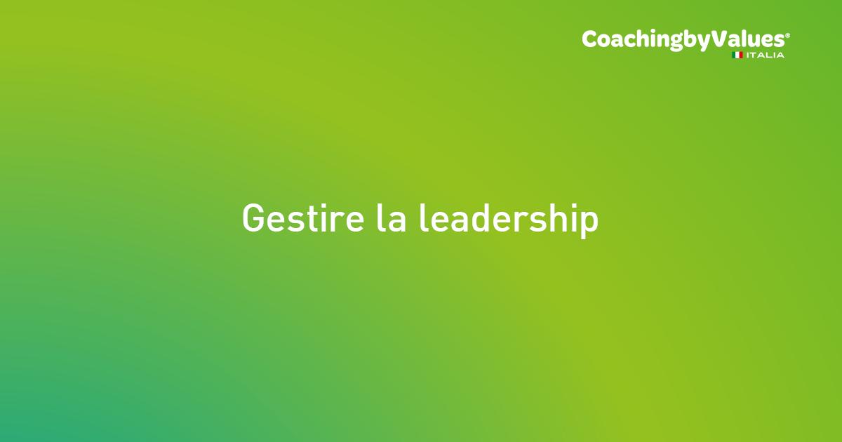 Gestire la leadership